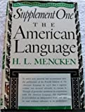 The American Language Supplement 1 :The American Language: An Inquiry Into the Development of English in the United States (0394400763) by H. L. Mencken