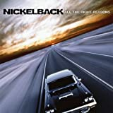 All the Right Reasons ~ Nickelback