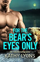 FOR THE BEAR'S EYES ONLY (GRIZZLIES GONE WILD)