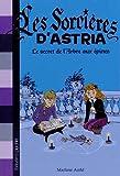 """Afficher """"Les sorcières d'Astria n° 03<br /> Le secret de l'arbre aux épines"""""""