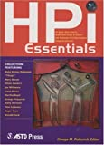 Hpi Essentials: A Just-the-Facts, Bottom-Line Primer on Human Performance Improvement: 1st (First) Edition