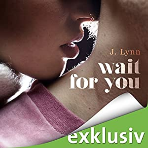 Wait for you (Wait for You 1) Hörbuch