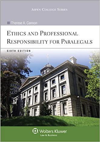 Ethics and Professional Responsibility for Paralegals, Sixth Edition (with Aspen Video Series: Lessons in Ethics) (Aspen College)