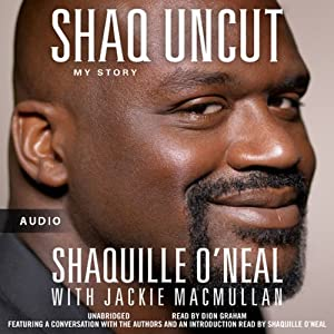 Shaq Uncut: My Story | [Shaquille O'Neal, Jackie MacMullan]