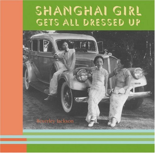 Shanghai Girl Gets All Dressed Up