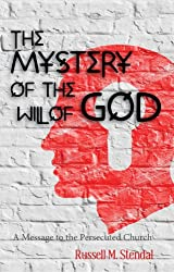 The Mystery of the Will of God: A Message to the Persecuted Church