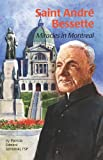 Saint Andre Bessette: Miracles in Montreal (Encounter the Saints) (0819871400) by Jablonski, Patricia E.