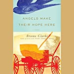 Angels Make Their Hope Here | Breena Clarke