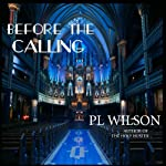 Before the Calling | P. L. Wilson