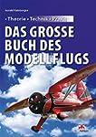 Das gro�e Buch des Modellflugs: Theor...