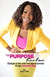 img - for The Purpose Factor: Strategies to take action and stay empowered through purposeful living book / textbook / text book