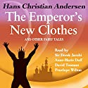 The Emperor's New Clothes and Other Fairy Tales Audiobook by Hans Christian Andersen, David Tennant Narrated by Anne-Marie Duff, Penelope Wilton, Sir Derek Jacobi