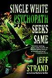 Single White Psychopath Seeks Same (An Andrew Mayhem Thriller)