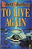 To Live Again (0575039892) by Robert Silverberg