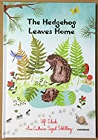 The Hedgehog Leaves Home by Ulf Stark