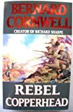 Bernard Cornwell Rebel and Copperhead