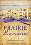 The Prairie Romance Collection: 9 Historical Romances from Americas Great Plains