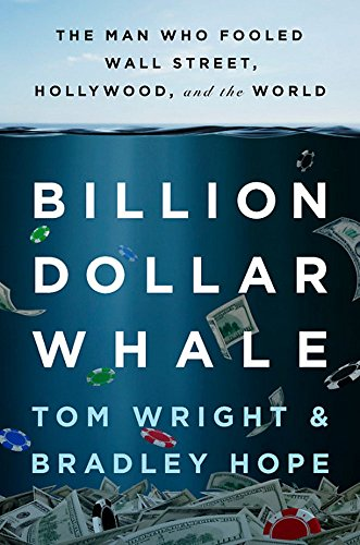Billion Dollar Whale The Man Who Fooled Wall Street, Hollywood, and the World [Wright, Tom - Hope, Bradley] (Tapa Dura)