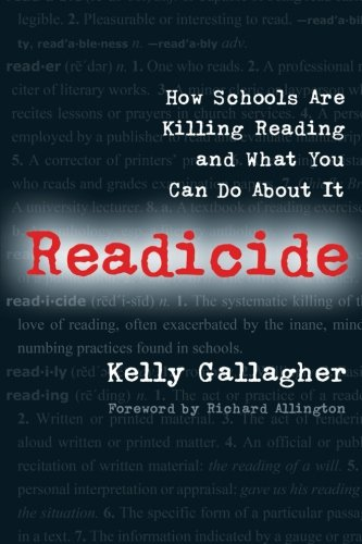 Readicide: How Schools Are Killing Reading and What You...