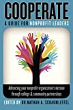 img - for Cooperate - Advancing your nonprofit organization's mission through college & community partnerships: A guide for nonprofit leaders book / textbook / text book