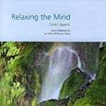 Relaxing the Mind | Sister Jayanti
