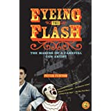 Eyeing the Flash: The Making of a Carnival Con Artist ~ Peter Fenton
