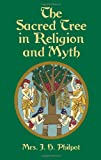 The Sacred Tree in Religion and Myth
