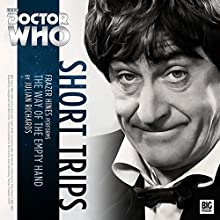 Doctor Who - Short Trips - The Way of the Empty Hand Audiobook by Julian Richards Narrated by Frazer Hines
