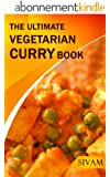The Ultimate Vegetarian Curry Book (The Ultimate Indian Cooking 1) (English Edition)