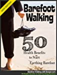 Barefoot Walking - 50 Health Benefits...