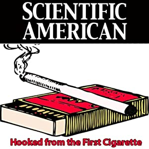 Hooked from the First Cigarette: Scientific American | [Joseph R. DiFranza, Scientific American]