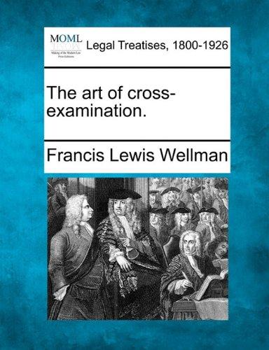 The art of cross-examination.