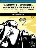 Webbots, Spiders, and Screen Scrapers