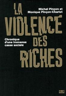 La violence des riches : chronique d'une immense casse sociale