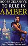 To Rule in Amber (New Amber Trilogy)