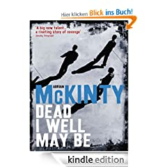 Dead I Well May Be: DEAD Trilogy (Dead Trilogy 1)