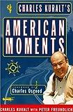 Charles Kuralt's American Moments (0684863448) by Kuralt, Charles