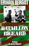 Bataillon Bigeard : Indochine 1952-1954, Algérie 1955-1957