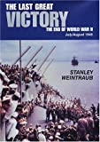 The Last Great Victory (1568523467) by Weintraub, Stanley
