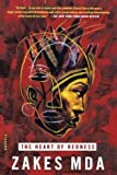 By Zakes Mda - The Heart of Redness: A Novel (7.2.2003)