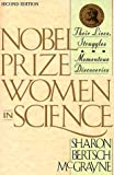 img - for Nobel Prize Women in Science: Their Lives, Struggles, and Momentous Discoveries by Sharon Bertsch McGrayne (1998-12-06) book / textbook / text book