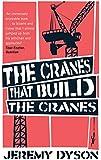 The Cranes That Build The Cranes