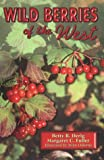Wild Berries of the West (0878424334) by Betty B. Derig