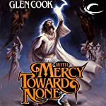 With Mercy Toward None: Dread Empire, Book 5 (       UNABRIDGED) by Glen Cook Narrated by Stephen Hoye