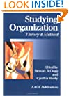 Studying Organization: Theory and Method (Handbook of Organization Studies, Vol 1) (v. 1)