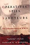 Operatives, Spies, and Saboteurs: The Unknown Story of World War II's OSS (0806527986) by O'Donnell, Patrick