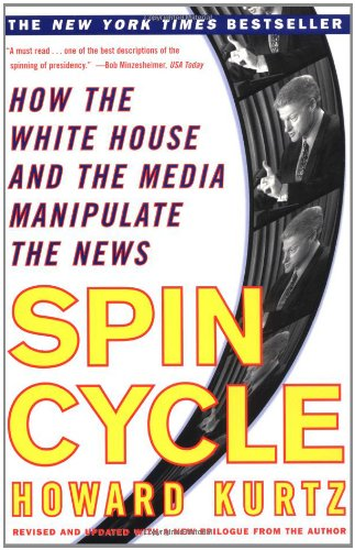 Spin Cycle: How The White House And The Media Manipulate The News (Revised And Updated) front-1052019