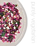 img - for purely vegetarian: 100 inspired recipes for everyday and special occasions book / textbook / text book