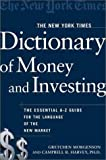 img - for The New York Times Dictionary of Money and Investing: The Essential A-to-Z Guide to the Language of the New Market book / textbook / text book