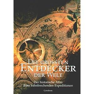 eBook Cover für  Die gr xF6 ssten Entdecker der Welt Der historische Atlas ihrer bahnbrechenden Expeditionen